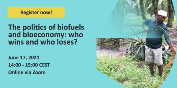 """Join us for the virtual seminar """"The politics of biofuels and bioeconomy: who wins and who loses?"""", 17 June, Stockholm Environment Institute"""
